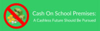 Cash On School Premises - A Cashless Future Should Be Pursued